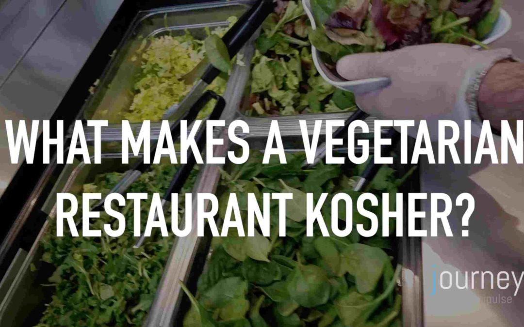 What Makes a Vegetarian Restaurant Kosher?