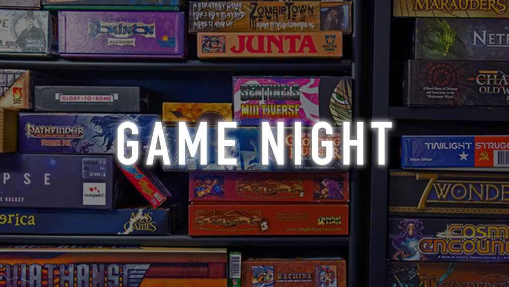 Game Night (Oct 17th)